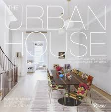 the urban house townhouses apartments lofts and other spaces