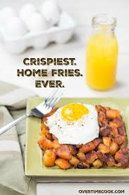 Home Fries by Crispiest Home Fries Recipe Overtime Cook
