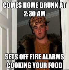 Cooking Meme - comes home drunk at 230 am sets off fire alarms cooking your food