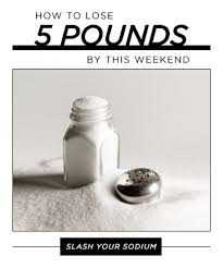 slash your sodium 10 ways to lose 5 pounds by this weekend