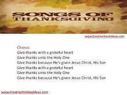 thanksgiving ideas songs of thanksgiving give thanks