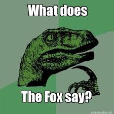 What Did The Fox Say Meme - meme maker what does the fox say