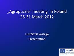 si e unesco agropuzzle meeting in poland march 2012 unesco heritage