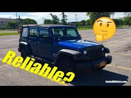 are jeep wranglers reliable is the jeep wrangler reliable jeep wrangler horror