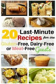20 last minute recipes for the gluten free dairy free or