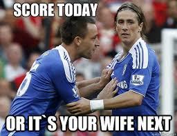 Torres Meme - score today or it s your wife next terry torres quickmeme