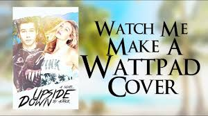 How To Make A Cover For Wattpad Watch Me Make A Wattpad Cover I Android Youtube