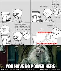Make Your Own Meme Comic - image 630806 you have no power here know your meme