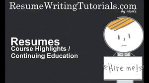 How To Write Continuing Education On Resume Adding Course Highlights And Continuing Education To Resume Youtube