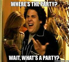 Whats A Meme - where s the party wait what s a party make a meme