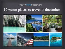 warm places in december best place 2017