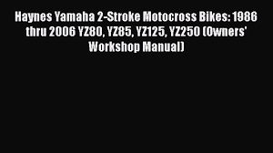 download haynes yamaha 2 stroke motocross bikes 1986 thru 2006