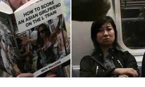 Asian Girlfriend Meme - how to score an asian girlfriend on the l train nick maclean