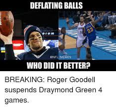 Roger Goodell Memes - deflating balls memes who didit better breaking roger goodell