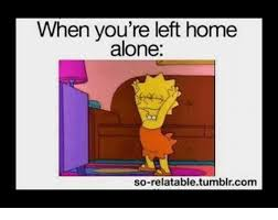 Funny Home Alone Memes - when you re left home alone so relatable tumblrcom funny meme on me me