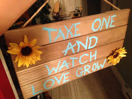 take one and watch love grow