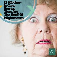 mother in law 11 mother in law stories that are the stuff of nightmares huffpost