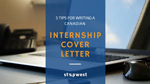 5 tips for writing a canadian internship cover letter stepwest