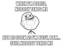 When I M Bored Meme - 23 wonderful i m bored images