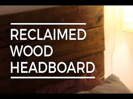 diy reclaimed wood headboard youtube