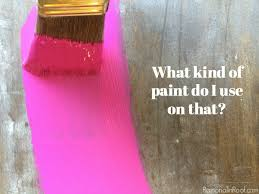 what of paint do i use on that a guide to what of paint