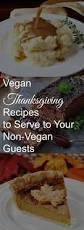 25 best vegan thanksgiving ideas on pinterest vegan