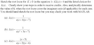 sketch the root locus for k 0 in the equation 1 chegg com