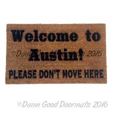 doormat funny welcome to austin texas please don t move here funny rude doormat