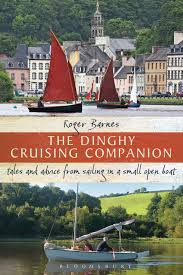 Roger A Barnes The Dinghy Cruising Companion Tales And Advice From Sailing A