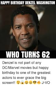 Denzel Meme - happy birthday denzel washington who turns 62 denzel is not part of