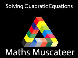 solving quadratic equations by mathsmuscateer teaching resources