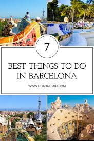 best things to do in 8 best things to do in barcelona spain road affair