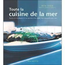 la cuisine de la mer toute la cuisine de la mer livre de chef broché rick stein