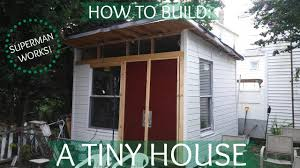 Cheap Tiny Homes by How To Build A Cheap Tiny House 1 Youtube
