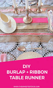 how to make table runner at home how to make a ribbon and burlap table runner the sweetest digs