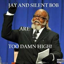 Too Damn High Meme - jay and silent bob too damn high meme