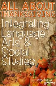 a paragraph about thanksgiving all about thanksgiving integrating language arts u0026 social studies