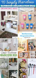 bathroom organizers ideas 40 simply marvelous bathroom organization ideas to get rid of all