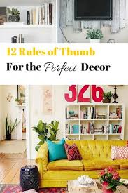 house design rules of thumb 12 rules of thumb for the perfect home decor
