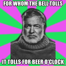 Beer O Clock Meme - for whom the bell tolls it tolls for beer o clock mansplaining
