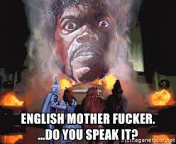 Say What Again Meme - english mother fucker do you speak it say what again
