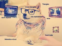 Hipster Dog Meme - know your dog memes modern dog magazine