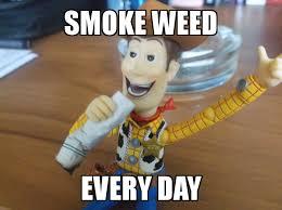 Meme Woody - smoke weed everyday woody smoke weed everyday know your meme