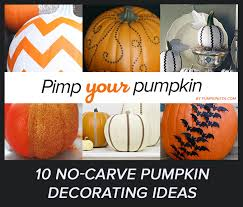 Pumpkin Decorating Without Carving 10 Simple No Carve Pumpkin Decorating Ideas Fall Festival Games