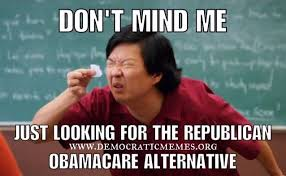 Democratic Memes - gop obamacare plan repeal and go f ck yourself america
