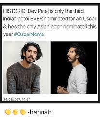 Patel Meme - historic dev patel is only the third indian actor ever nominated