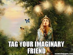 Tag A Friend Meme - tag your imaginary friend meme custom 44191 memeshappen