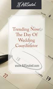 day of wedding coordinator trending now the day of wedding coordinator allseated