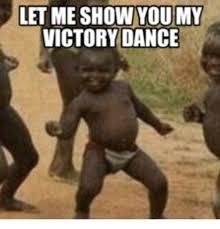 Victory Meme - letme show you my victory dance show meme on me me
