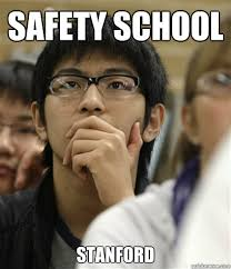 safety school stanford asian college freshman quickmeme